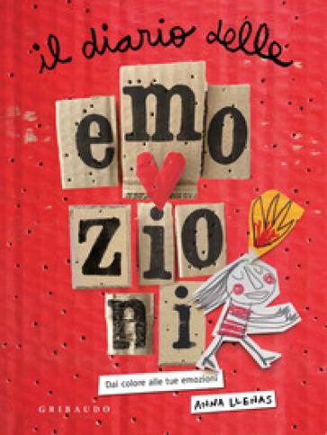 Il diario delle emozioni. Dai colore alle tue emozioni. Ediz. a colori - Anna Llenas |