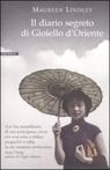 Il diario segreto di Gioiello d'Oriente - Maureen Lindley |