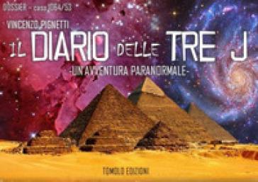 Il diario delle tre J. Un'avventura paranormale - Vincenzo Pignetti | Rochesterscifianimecon.com