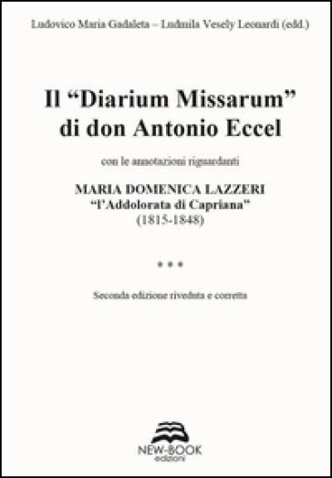 Il «diarium missarum» di don Antonio Eccel con le annotazioni riguardanti Maria Domenica Lazzeri «l'ddolorata di Capriana» (1815-1848) - Ludmila Vesely Leonardi | Kritjur.org