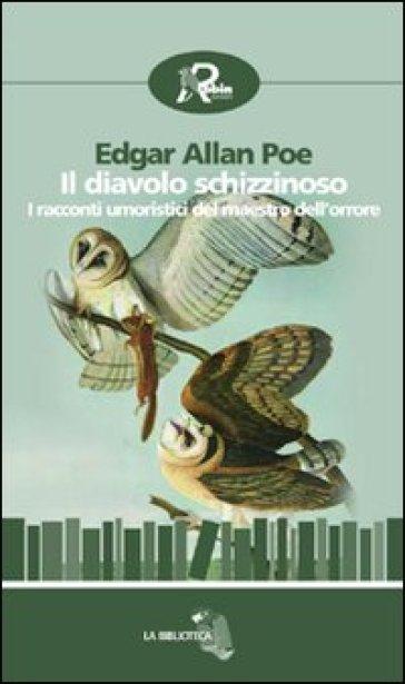 Il diavolo schizzinoso. I racconti umoristici del maestro dell'orrore - Edgar Allan Poe | Kritjur.org