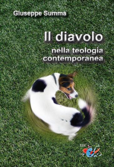 Il diavolo nella teologia contemporanea - Giuseppe Summa |