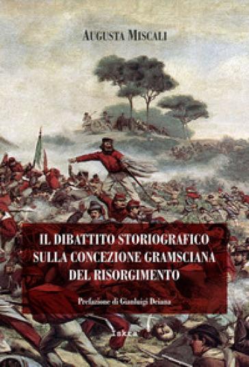 Il dibattito storiografico sulla concezione gramsciana del Risorgimento - Augusta Miscali | Kritjur.org
