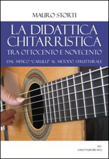 La didattica chitarristica tra Ottocento e Novecento - Mauro Storti pdf epub
