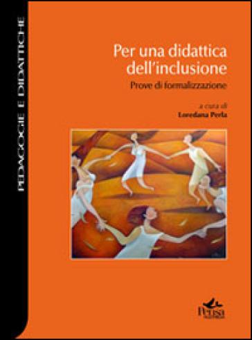Per una didattica dell'inclusione. Prove di formalizzazione - L. Perla pdf epub