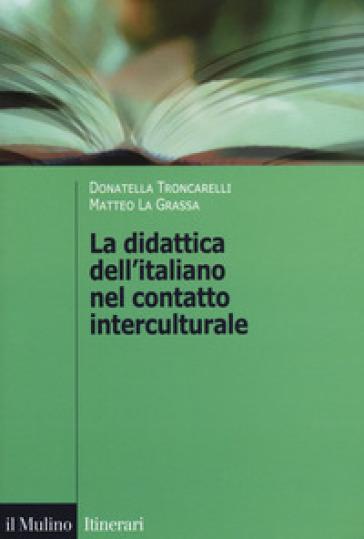 La didattica dell'italiano nel contatto interculturale - Donatella Troncarelli  