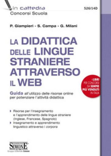 La didattica delle lingue straniere attraverso il web. Guida all'utilizzo delle risorse online per potenziare l'attività didattica - Patrizia Giampieri | Ericsfund.org