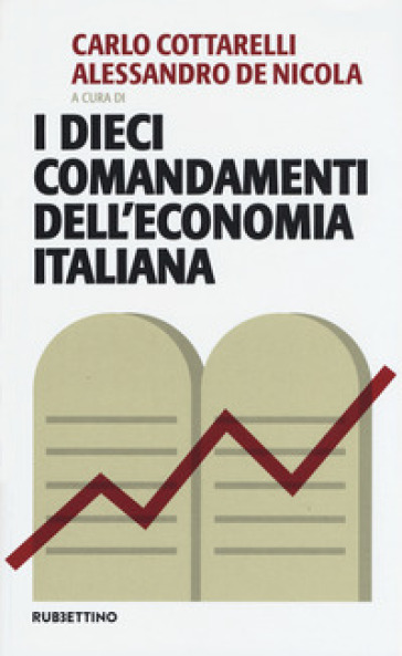I dieci comandamenti dell'economia italiana - C. Cottarelli pdf epub