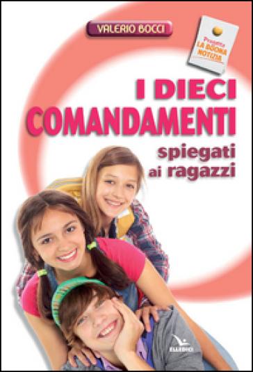 I dieci comandamenti spiegati ai ragazzi - Valerio Bocci | Kritjur.org