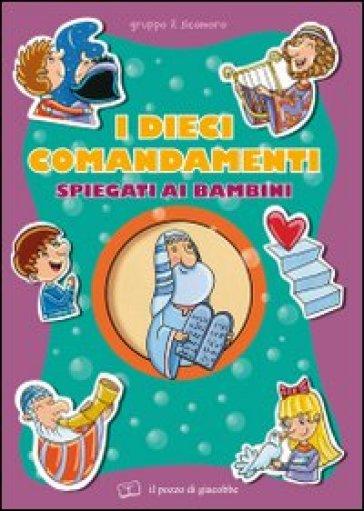 I dieci comandamenti spiegati ai bambini - T. D'Incalci | Jonathanterrington.com