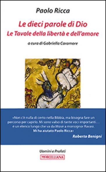 Le dieci parole di Dio. Le tavole della libertà e dell'amore - Paolo Ricca |