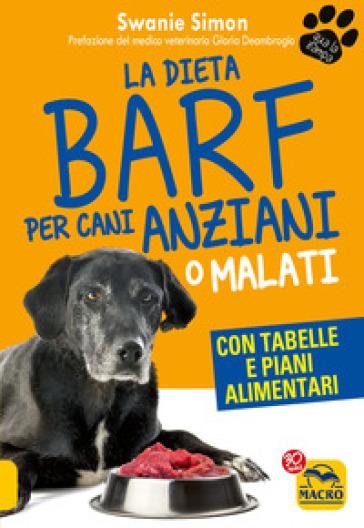 La dieta Barf per cani anziani o malati - Swanie Simon |