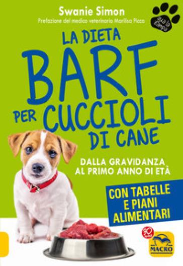 La dieta Barf per cuccioli di cane. Dalla gravidanza al primo anno di età - Swanie Simon | Thecosgala.com