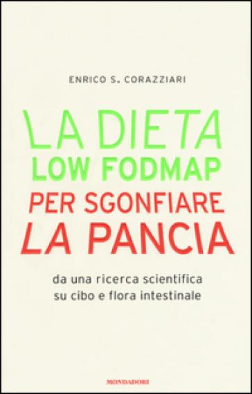 La dieta Low Fodmap per sgonfiare la pancia - Enrico Stefano Corazziari   Thecosgala.com
