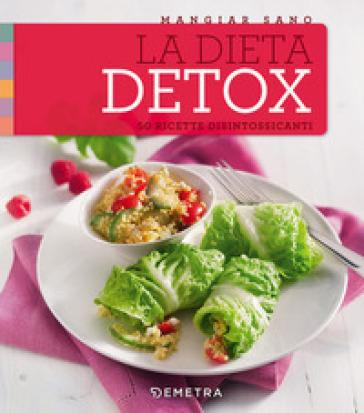 La dieta detox. 50 ricette disintossicanti - C. Pradella | Thecosgala.com