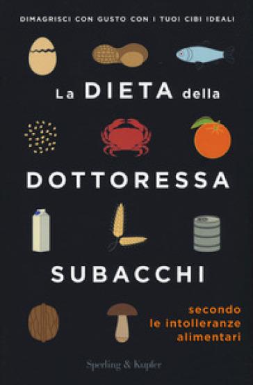 La dieta della dottoressa Subacchi secondo le intolleranze alimentari - Annalisa Subacchi | Ericsfund.org