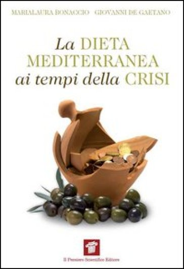 La dieta mediterranea ai tempi della crisi - Marialaura Bonaccio   Rochesterscifianimecon.com
