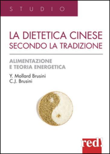 La dietetica cinese secondo la tradizione - C. Jack Brusini   Rochesterscifianimecon.com
