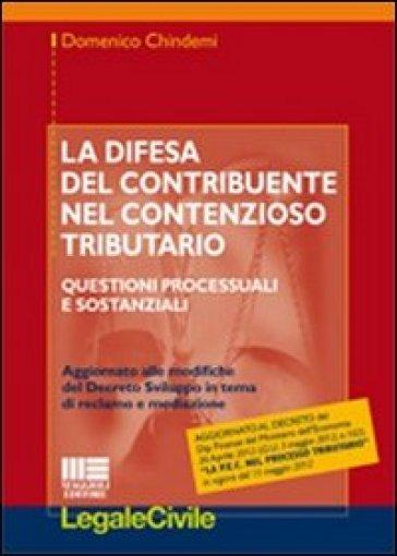 La difesa del contribuente nel contenzioso tributario - Domenico Chindemi | Rochesterscifianimecon.com