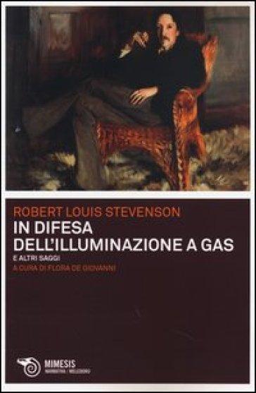 In difesa dell'illuminazione a gas e altri saggi - Robert Louis Stevenson | Kritjur.org