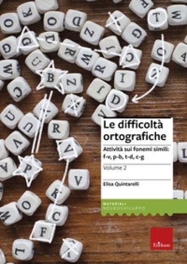 Le difficoltà ortografiche. 2: Attività sui fonemi simili: f-v, p-b, t-d, c-g - Elisa Quintarelli | Jonathanterrington.com