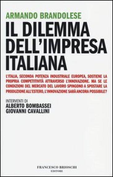 Il dilemma dell'impresa italiana - Armando Brandolese   Rochesterscifianimecon.com