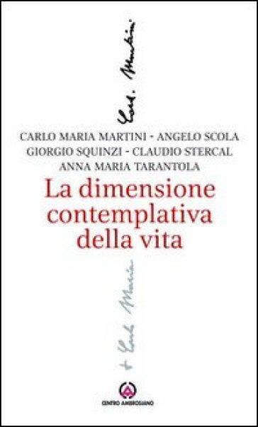 La dimensione contemplativa della vita - Carlo Maria Martini |