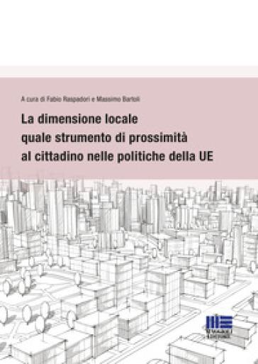 La dimensione locale quale strumento di prossimità al cittadino nelle politiche della UE - F. Raspadori |