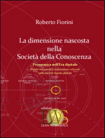 La dimensione nascosta nella società della conoscenza - Roberto Fiorini pdf epub