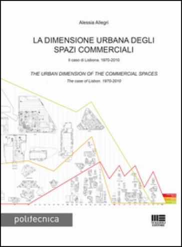 La dimensione urbana degli spazi commerciali - Alessia Allegri pdf epub