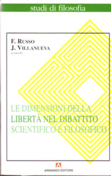 Le dimensioni della libertà nel dibattito scientifico e filosofico - Javier Villanueva |