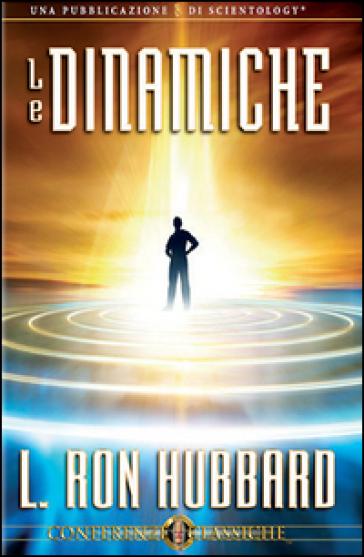 Le dinamiche. Audiolibro. CD Audio - L. Ron Hubbard  