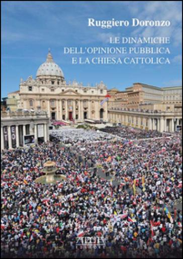 Le dinamiche dell'opinione pubblica e la chiesa cattolica - Ruggiero Doronzo pdf epub