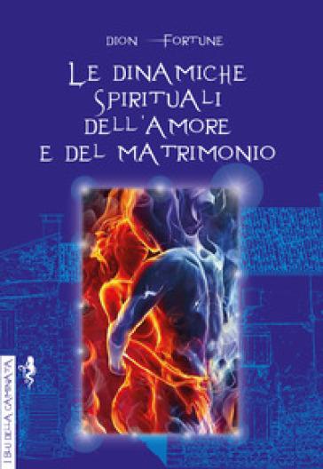 Le dinamiche spirituali dell'amore e del matrimonio - Fortune Dion | Jonathanterrington.com