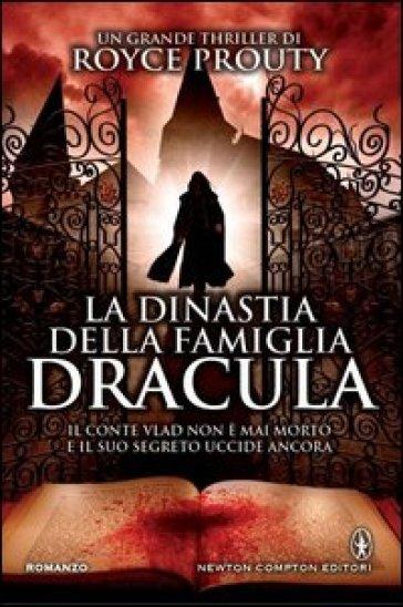 La dinastia della famiglia Dracula - Royce Prouty |
