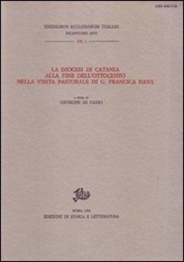 La diocesi di Catania alla fine dell'Ottocento nella visita pastorale di G. Francica Nava - G. Di Fazio  