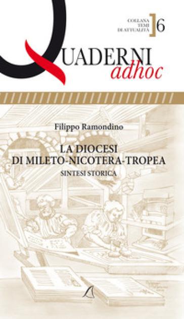 La diocesi di Mileto-Nicotera-Tropea. Sintesi storica - Filippo Ramondino |