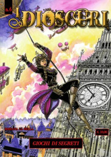 I dioscuri. 6: Giochi di segreti - Rossana La Bella |