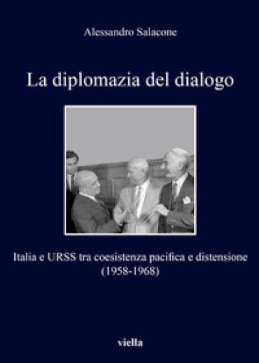 La diplomazia del dialogo. Italia e URSS - A. Salacone   Jonathanterrington.com