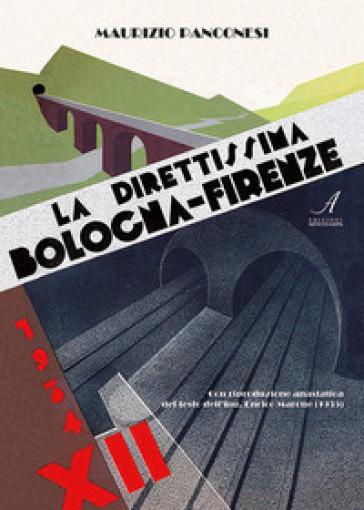 La direttissima Bologna-Firenze. Ediz. limitata - Enrico Marone pdf epub