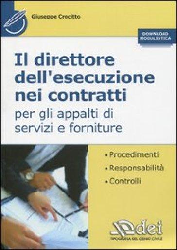 Il direttore dell'esecuzione nei contratti per gli appalti di servizi e forniture - Giuseppe Crocitto |