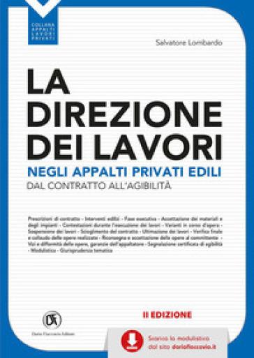 La direzione dei lavori negli appalti privati edili. Con CD-ROM - Salvatore Lombardo | Thecosgala.com