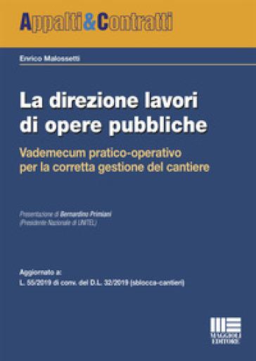 La direzione lavori di opere pubbliche - Enrico Malossetti |