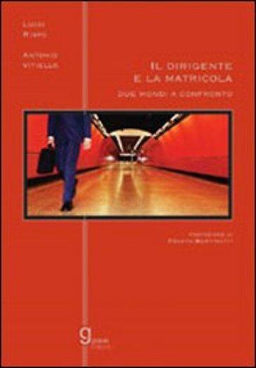 Il dirigente e la matricola. Due mondi a confronto - Luigi Rispo | Ericsfund.org