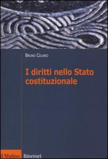 I diritti nello Stato costituzionale - Bruno Celano  