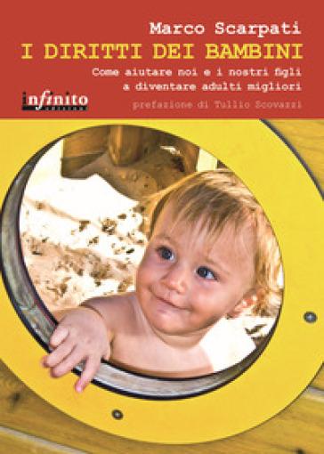 I diritti dei bambini. Come aiutare noi e i nostri figli a diventare adulti migliori - Marco Scarpati   Jonathanterrington.com