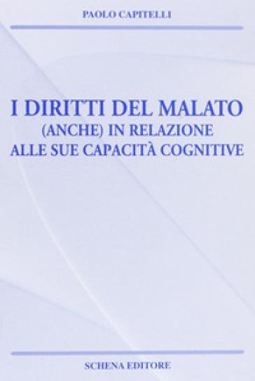 I diritti del malato (anche) in relazione alle sue capacità cognitive - Paolo Capitelli  