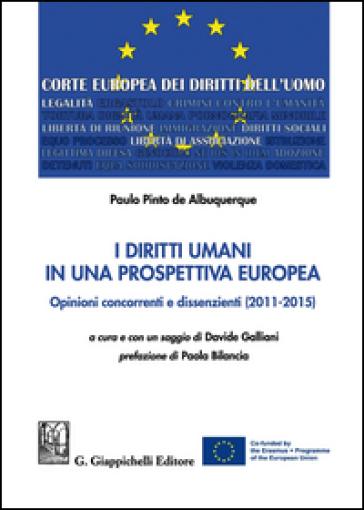 I diritti umani in una prospettiva europea. Opinioni concorrenti e dissenzienti (2011-2015) - Paulo Pinto de Albuquerque | Jonathanterrington.com