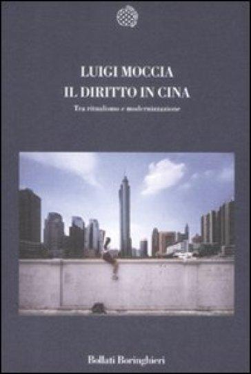 Il diritto in Cina. Tra ritualismo e modernizzazione - Luigi Moccia |