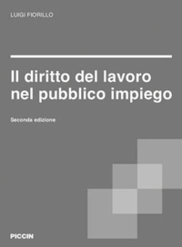 Il diritto del lavoro nel pubblico impiego - Luigi Fiorillo | Thecosgala.com